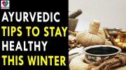 Ayurvedic Tips To Stay Healthy This Winter – Health Sutra – Best Health Tips
