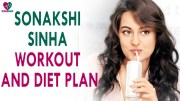 Sonakshi Sinha Workout Routine and Diet Plan – Health Sutra – Best Health Tips