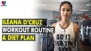 Ileana D'Cruz Workout Routine Diet Plan – Health Sutra – Best Health Tips