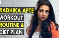Radhika Apte Workout Routine &amp – Diet plan – Health Sutra – Best Health Tips