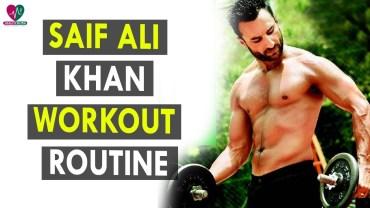 Saif Ali Khan Workout Routine – Health Sutra – Best Health Tips