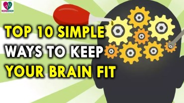 Top 10 Simple  Ways to Keep Your Brain Fit – Health Tips for Best Health