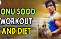 Sonu Sood Workout and Diet – Health Sutra – Best Health Tips