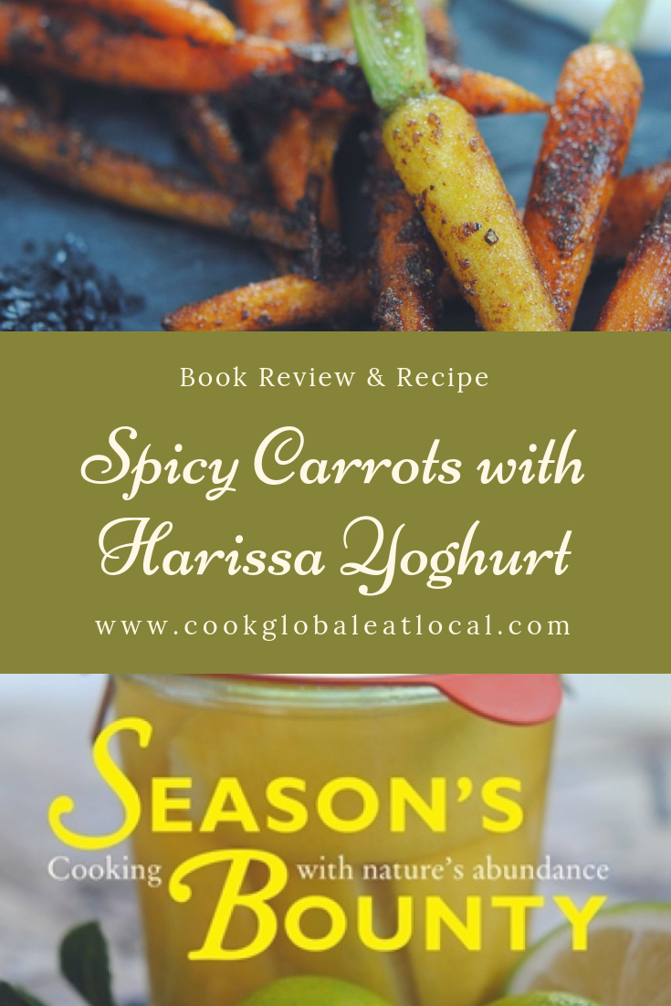 Spicy Carrots with Harissa Yoghurt, A Recipe from Season's Bounty, Cooking with nature's abundance | cookglobaleatlocal.com