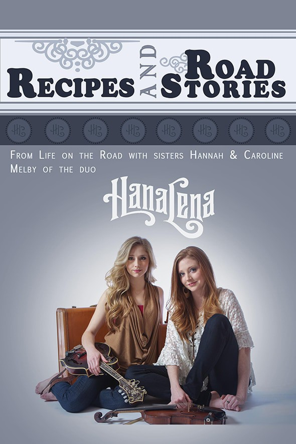 Recipes and Road Stories, from Life on the Road with sisters Hannah and Caroline Milby