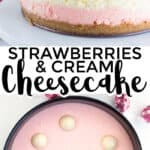 collage of pictures of strawberries and cream cheesecake for pinterest