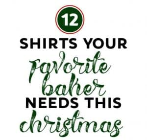 12 shirts your favorite baker needs this christmas