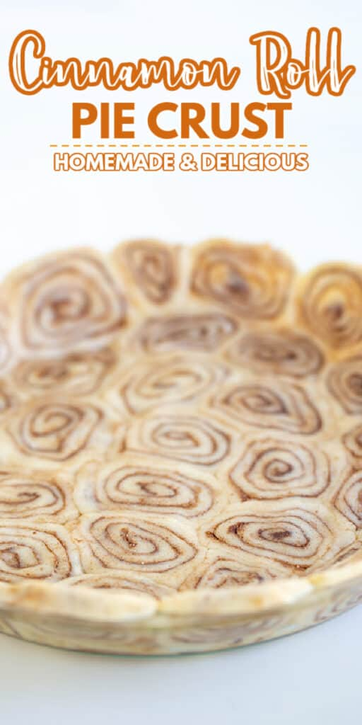 close up of cinnamon roll pie crust in a pie plate with the recipe name in text