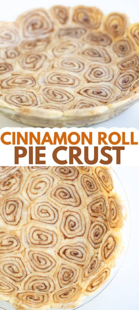 collage of photos showing cinnamon roll pie crust in a pie plate with the recipe name in the middle