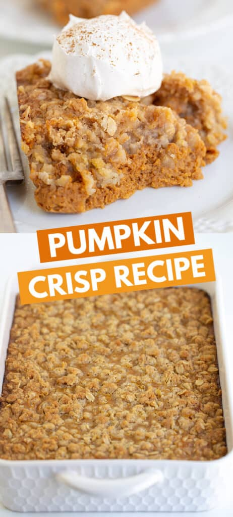 pinterest collage of two photos one of a scoop of crisp and the other of the whole pan of pumpkin crisp with blocks of text in the middle
