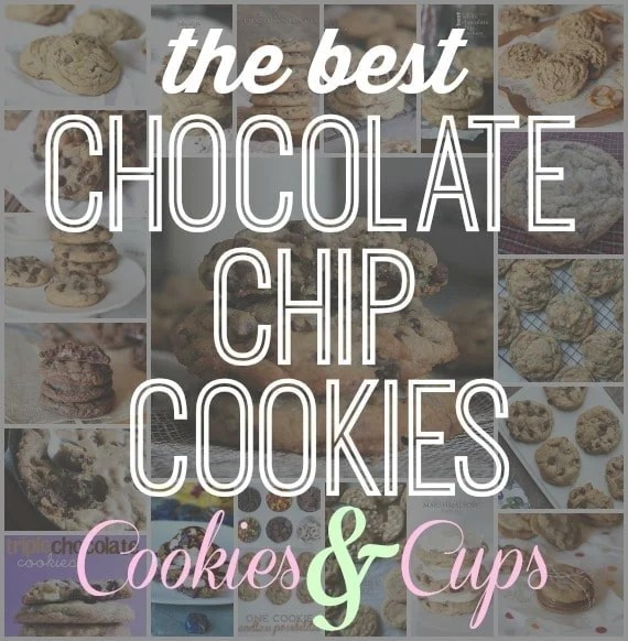 The Best Chocolate Chip Cookies on Cookies and Cups!