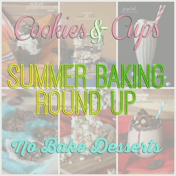 Best No Bake Desserts ~ A Fun Summer Round Up from Cookies and Cups