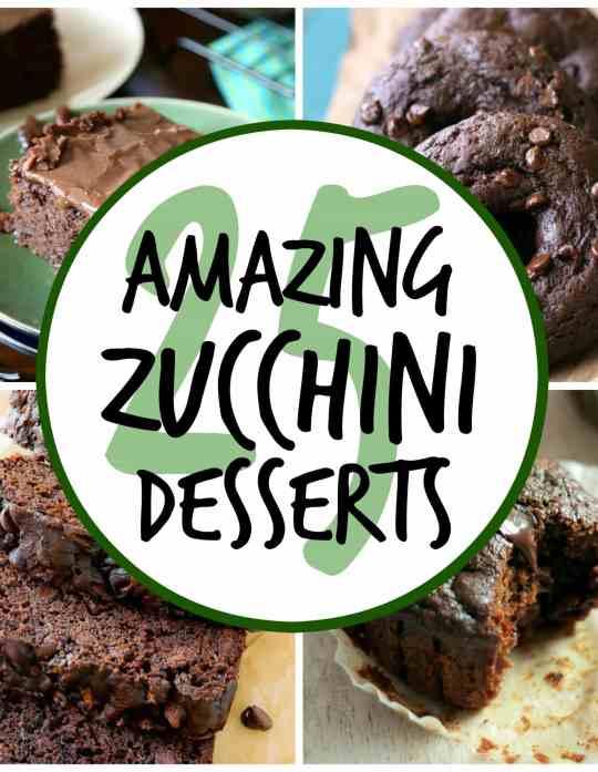 25 Zucchini Dessert Ideas!