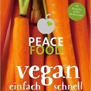 Peace Food – Vegan einfach schnell