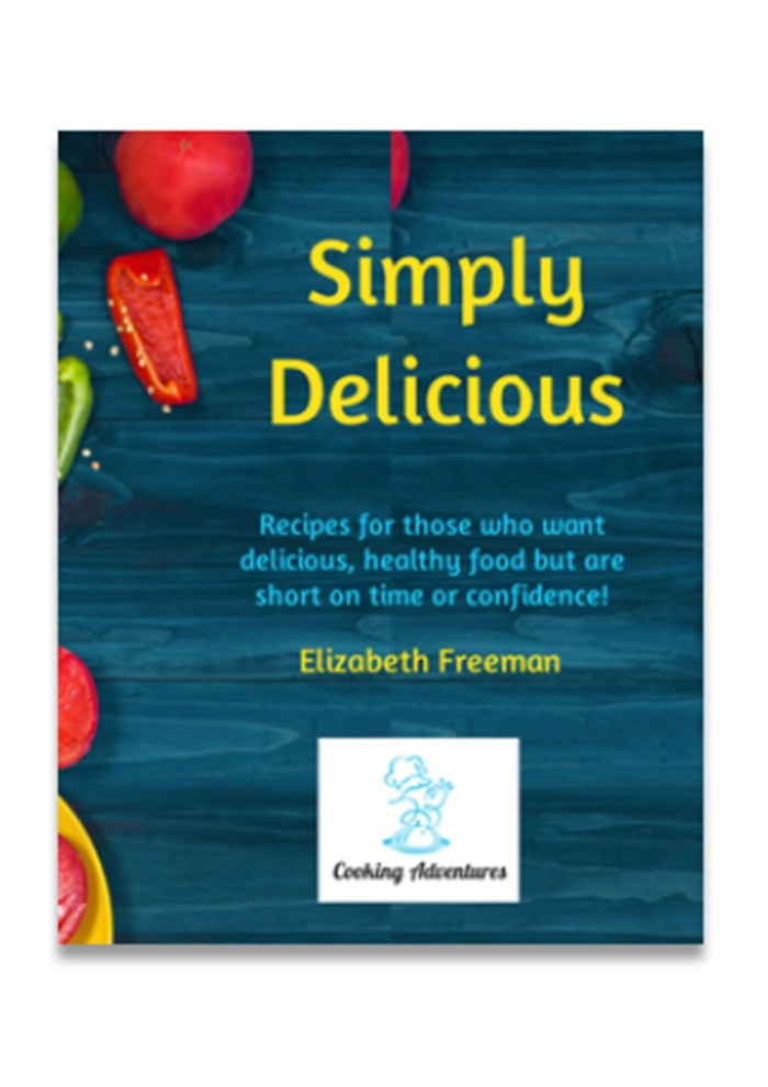 Simply Delicious, Recipe book, Elizabeth Freeman, food for the family, easy food, quick cooking, delicious food made easy