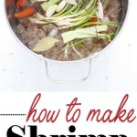 How to Make Shrimp Stock