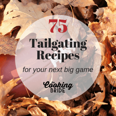 75 of the Best Tailgating Recipes for Your Next Game