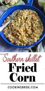 Southern Skillet Fried Corn