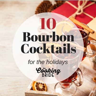 10 Festive Bourbon Cocktails For The Holidays