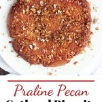 praline pecan cathead biscuits