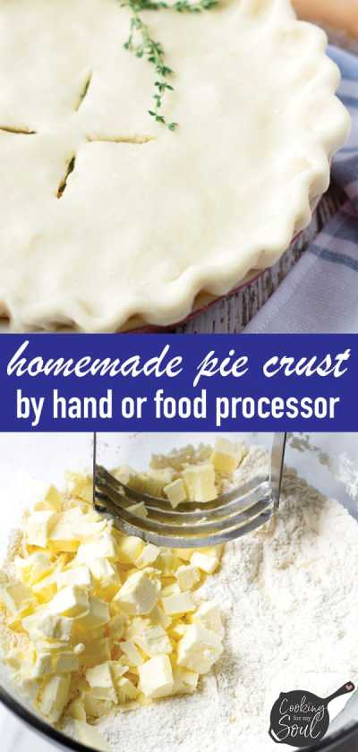 Flaky Buttery Pie Crust By Hand and Food Processor