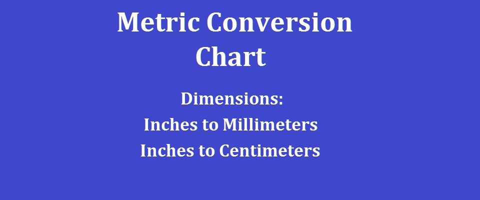 Metric Conversion Chart Dimensions