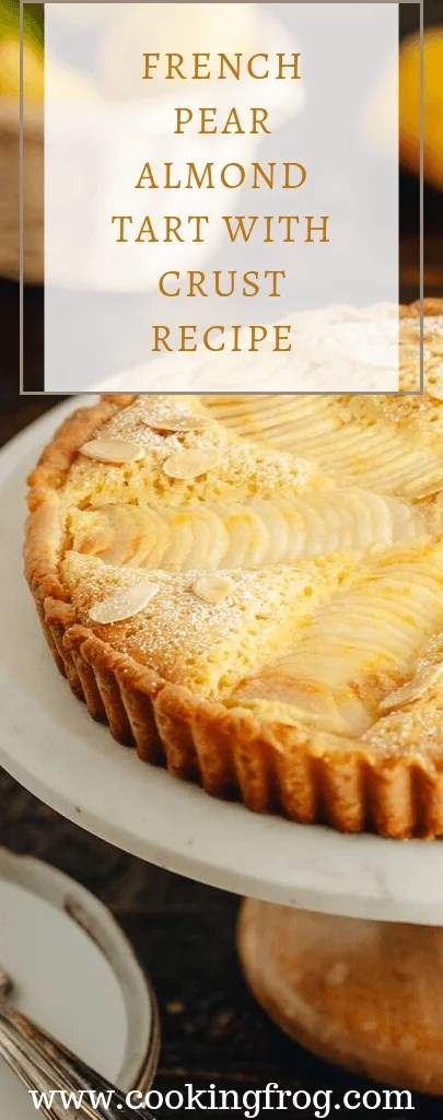 French Pear Almond Tart with Crust Recipe
