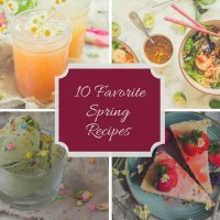 10 Favorite Spring Recipes 2018