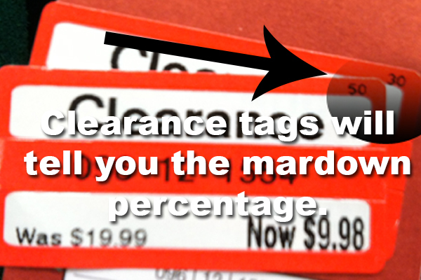 13. All Target clearance tags let you know how much you're saving. Also, if the price ends in 6 or 8, it will be marked down again, but if it ends in 4 it's the final markdown.