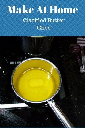 Made at Home Clarified Butter