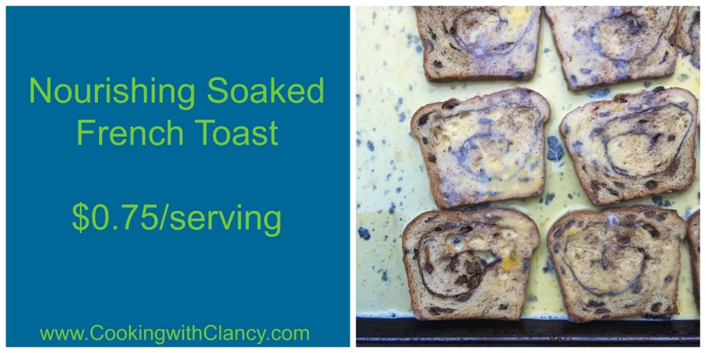 Nourishing Egg Soaked French Toast