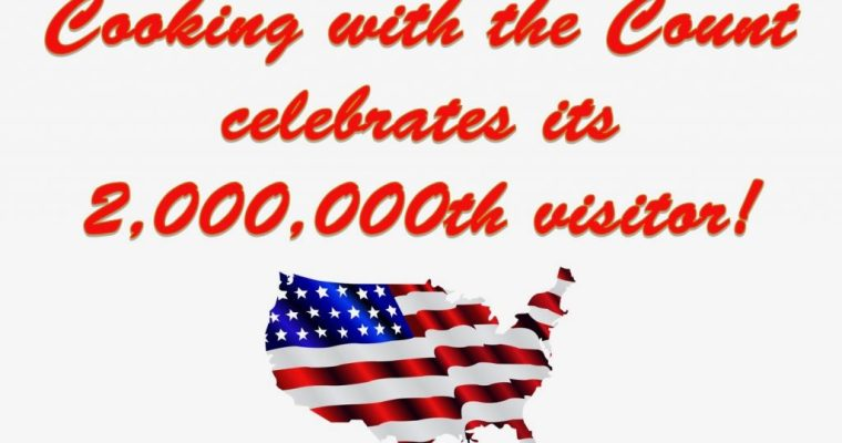 Cooking with the Count website celebrates its 2,000,000th visitor!
