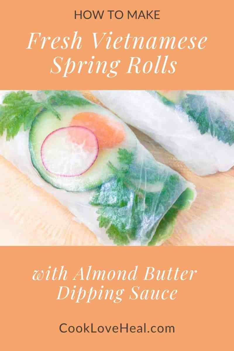 Fresh Vietnamese Spring Rolls •Cook Love Heal by Rachel Zierzow