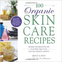 100 Organic Skin Care Recipes by Jessica Ress