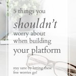 5 Things You SHOULDN'T Worry About When Building Your Platform