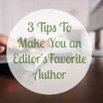 How To Be an Editor's Favorite Author