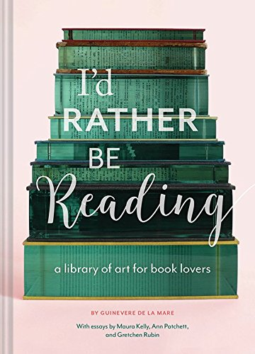 I'd rather be reading book art for book lovers