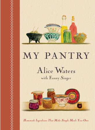 My Pantry Alice Waters book