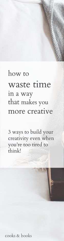 how to be more creative even when you're tired 2
