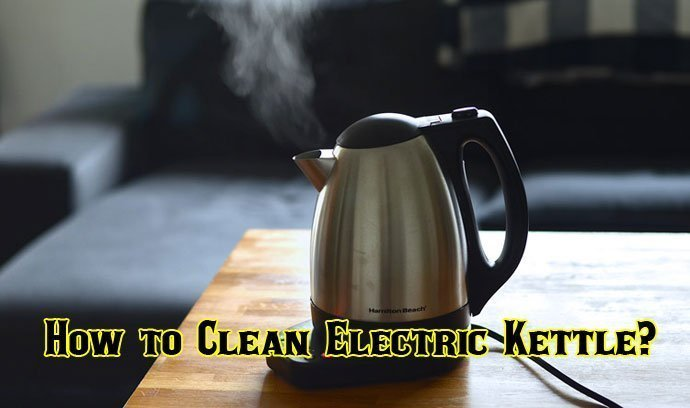 How to Clean Electric Kettle?