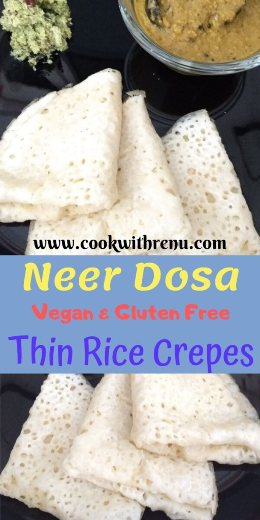 Neer Dosa (Vegan & Gluten Free Thin Rice Crepes) - Neer Dosa are vegan and gluten free thin rice crepes made using rice flour. This is an instant version and can be eaten as breakfast or main meal.