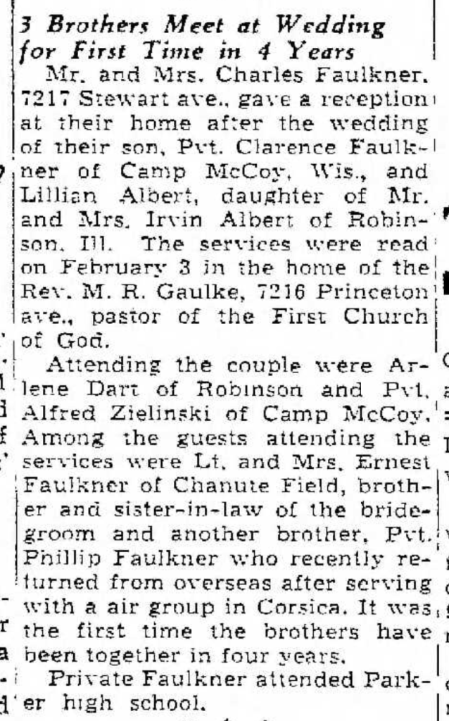 """""""3 Brothers Meet at Wedding for First Time in 4 Years,"""" Pvt. Clarence Faulkner and Lillian Albert marriage announcement, Southtown Economist (Chicago, Illinois), 11 Feb 1945, p. 10, col. 3."""