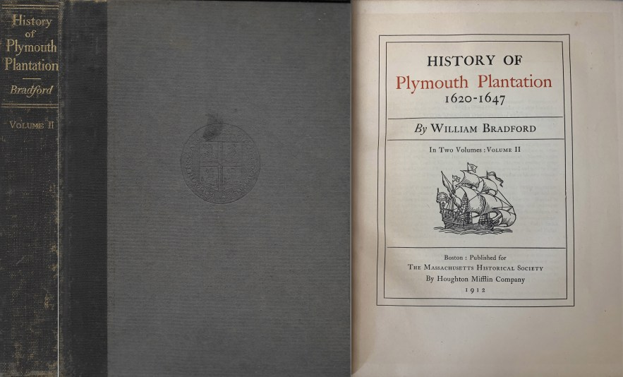 History of Plymouth Plantation, 1620-1647, Vol. 2, William Bradford, 1912.