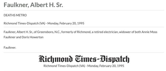 """Albert H. Faulkner, Sr.,"" death notice, Richmond Times-Dispatch online edition (Richmond, Virginia), 20 Feb 1995."