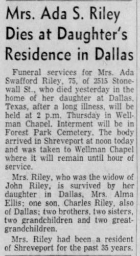 Mrs. Ada S. Riley Dies at Daughter's Residence in Dallas, obituary, The Shreveport Journal (Shreveport, Louisiana), 18 Sept 1957, p. 2, col. 1.