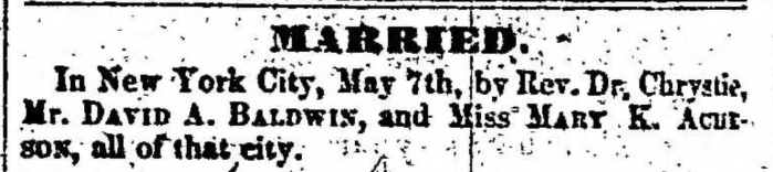 """David A. Baldwin and Mary K. Acueson,"" marriage announcement, Montrose Independent Republican (Montrose, Pennsylvania), 14 May 1857, p. 2, col. 7."