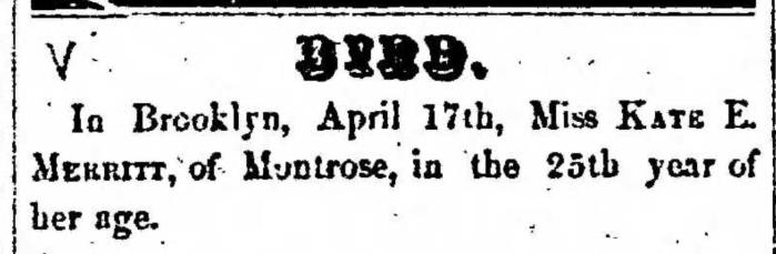 """Kate E. Merritt,"" death notice, Montrose Democrat (Montrose, Pennsylvania), 23 Apr 1857, p. 3, col. 2."