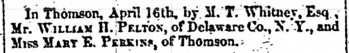 """Marriages, William H. Pelton and Mary E. Perkins,"" marriage announcement, Montrose Independent Republican (Montrose, Pennsylvania), 30 Apr 1857, p. 3, col. 2."