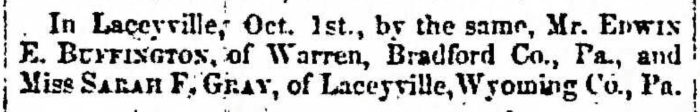 """Married, Edwin E. Buffington and Sarah F. Gray,"" marriage announcement, Montrose Independent Republican (Montrose, Pennsylvania), 8 Oct 1857, p. 3, col. 2."