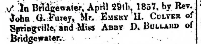 """""""Married, Emery H. Culver and Abby D. Bullard,"""" marriage announcement, Montrose Democrat (Montrose, Pennsylvania), 14 May 1857, p. 3, col. 1."""